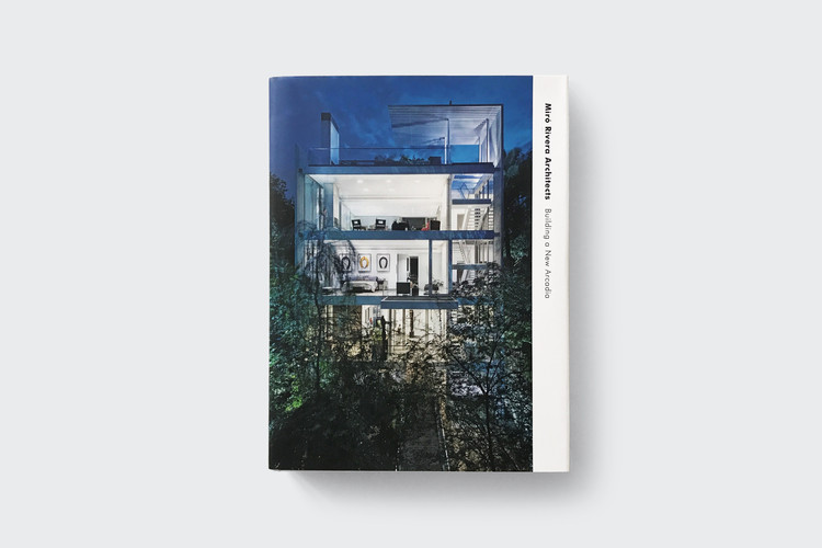 Miró Rivera Architects: Building a New Arcadia, Cover image by Paul Finkel