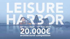 Open Call: Leisure Harbor, Competition to Redesign One of the 10 Most Important Marinas in Europe