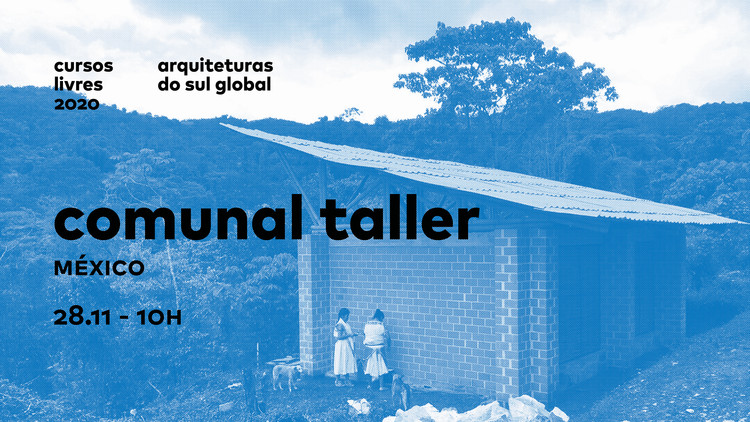 Arquiteturas do Sul Global - Comunal Taller (México), Comunal Taller - fotografia Onnis Luque