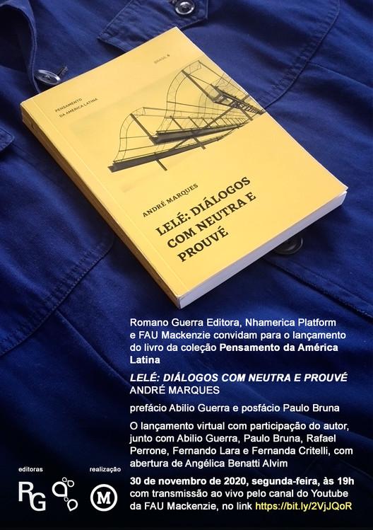 """Lançamento livro """"Lelé: diálogos com Neutra e Prouvé"""", Lançamento livro """"Lelé: diálogos com Neutra e Prouvé"""""""
