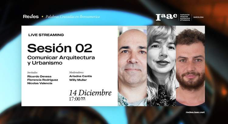 Segunda Sesión de Redes IAAC: Comunicación y Arquitectura, © Redes IAAC