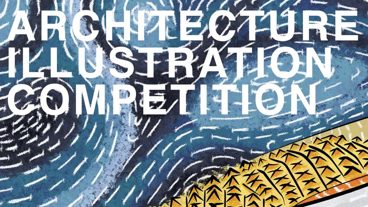 Architecture Illustration Competition - Call for Submissions, DesignClass, Architecture Illustration Competition