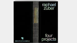 Raphael Zuber Four Projects