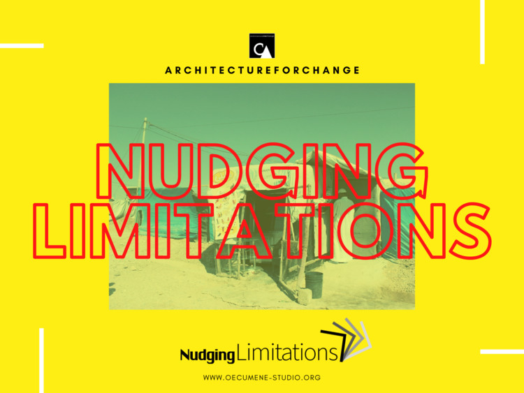 Nudging Limitation - ArchitectureForChange, Nudging limitations, photo by Layla Zibar Refugee camp in Iraqi Kurdistan