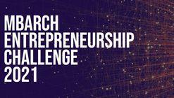 MBArch Entrepreneurship Challenge 2021 Launch