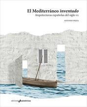 """El Mediterráneo """"inventado"""": Arquitecturas españolas del siglo XX"""