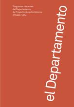 el Departamento: Programas docentes del Departamento de Proyectos Arquitectónicos ETSAM / UPM