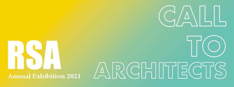 CALL TO ARCHITECTS: RSA ANNUAL EXHIBITION 2021