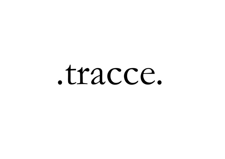 Tracce -  talks about ideas, inspirations and provocations, Tracce means Traces. A new online network