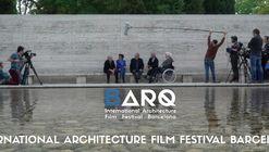 Open Call: BARQ Festival - International Architecture Film Festival Barcelona