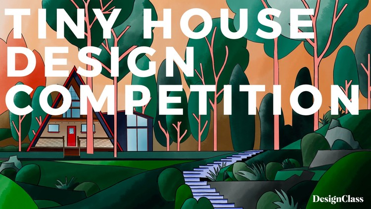 Tiny House Design Competition: Open Call, Tiny House Design Competition, DesignClass