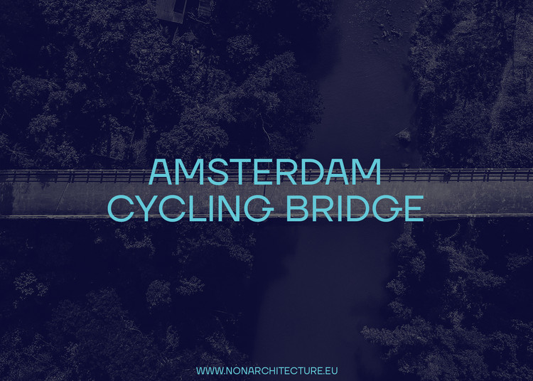 AMSTERDAM CYCLING BRIDGE, Competition Poster