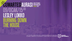 "AURA Istanbul Saturday Conferences: Lesley Lokko ""Burning Down the House"""