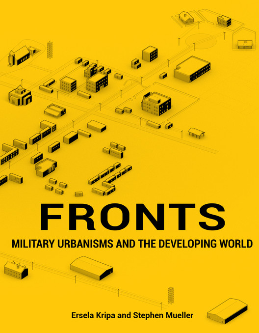 Fronts: Military Urbanisms and the Developing World