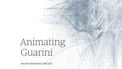 Animating Guarini