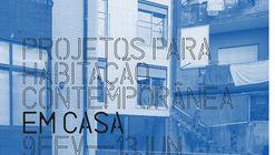 """Garagem Sul promove a exposição """"Em Casa. Projetos para Habitação Contemporânea"""""""