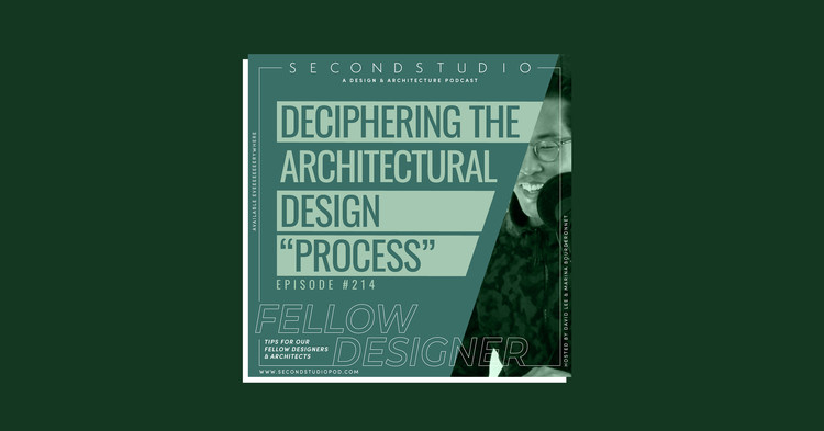 The Second Studio Podcast on Sharing Design Process Tips for Designers and Architects, Courtesy of The Second Studio Podcast
