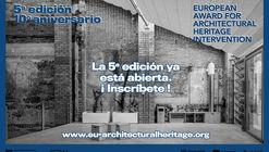 Abierta inscripción de 5ª edición del Premio Europeo de Intervención en el Patrimonio Arquitectónico