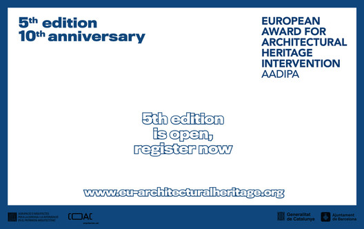 THE EUROPEAN AWARD FOR ARCHITECTURAL HERITAGE INTERVENTION  OPENS REGISTRATION FOR ITS 5TH EDITION, COINCIDING WITH ITS 10TH ANNIVERSARY