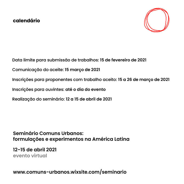 Seminário Comuns Urbanos: formulações e experimentos na América Latina, Datas importantes