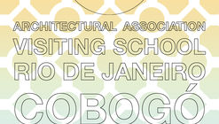 Architectural Association Visiting School - Rio de Janeiro