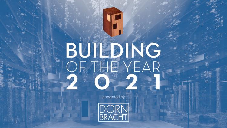 ¡Ya están abiertas las votaciones para los premios Building of the Year 2021 de ArchDaily!