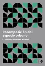 Recomposición del Espacio Urbano / C. Sebastián Navarrete