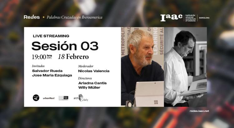 Tercera Sesión de Redes IAAC: Táctico-Estratégico, una charla sobre urbanismo, © Redes IAAC
