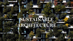 SUSTAINABLE ARCHITECTURE | Essay Competition