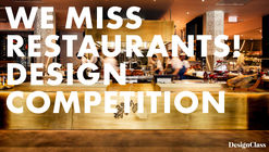 We Miss Restaurants! Design Competition
