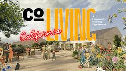 Open Call: Co-Living California: A Community Housing Experiment