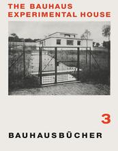 A Bauhaus Experimental House Bauhausbücher 3