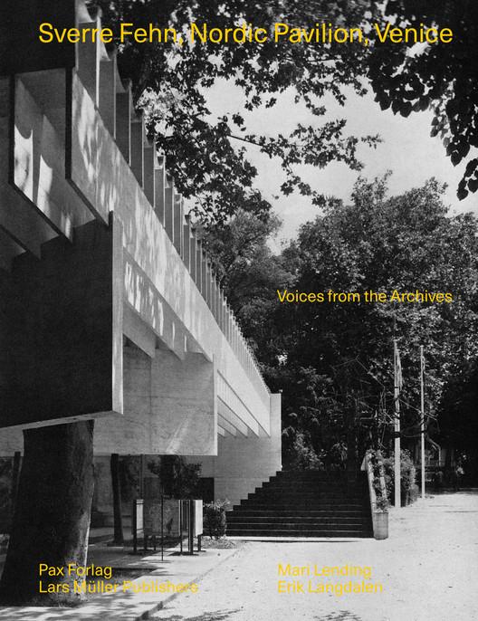 Sverre Fehn, Nordic Pavilion, Venice. Voices from the Archives