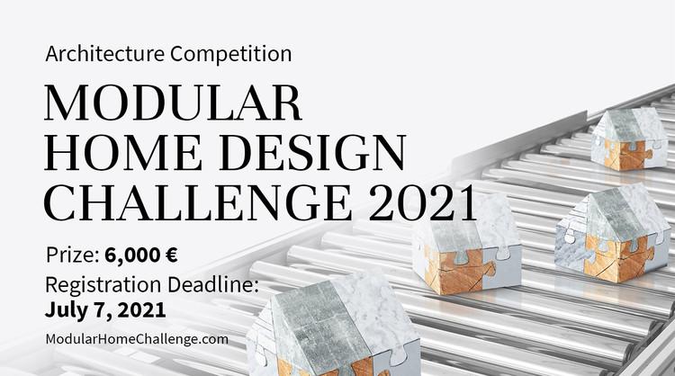 Modular Home Design Challenge 2021, Enter the Modular Home Design Challenge 2021 Architecture Competition now! 6,000 € in prize money! Closing date for registration: JULY 7, 2021