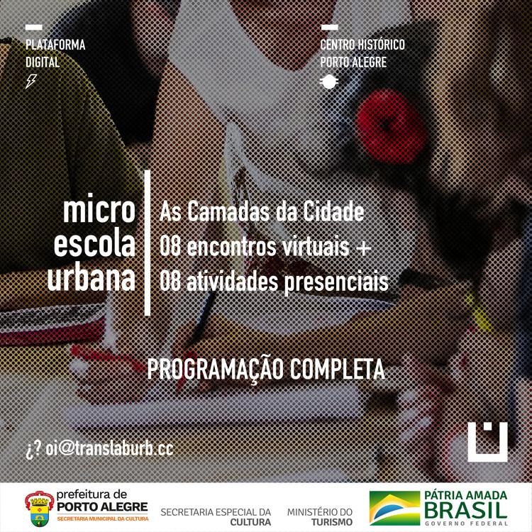 """Micro Escola Urbana - """"As Camadas da Cidade"""", programação com oito encontros virtuais e oito atividades presenciais (em Porto Alegre - RS)"""