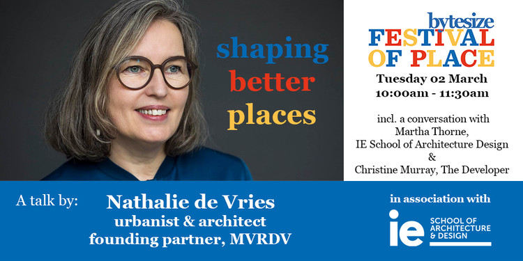 Shaping Better Places: A Conversation Between Nathalie de Vries, Martha Thorne and Christine Murray, via IE School of Architecture and Design