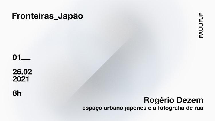 Fronteiras Japão: Sociedade e seus espaços,  Em sua palestra, Rogério Akiti Dezem abordará as relações entre o espaço urbano japonês e a fotografia de rua, de modo a colaborar para a discussão sobre sociedade, cultura, arquitetura e cidade a qual o evento se propõe realizar.