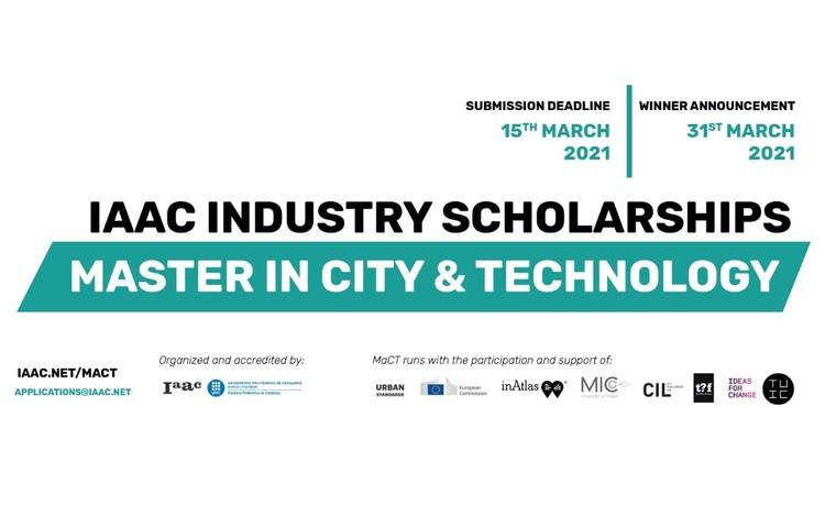 Open Call: Industry Scholarships 2021 > IAAC's Masters in City & Technology