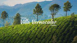 Villa Vernacular - Kerala  Leisure is better when contextual