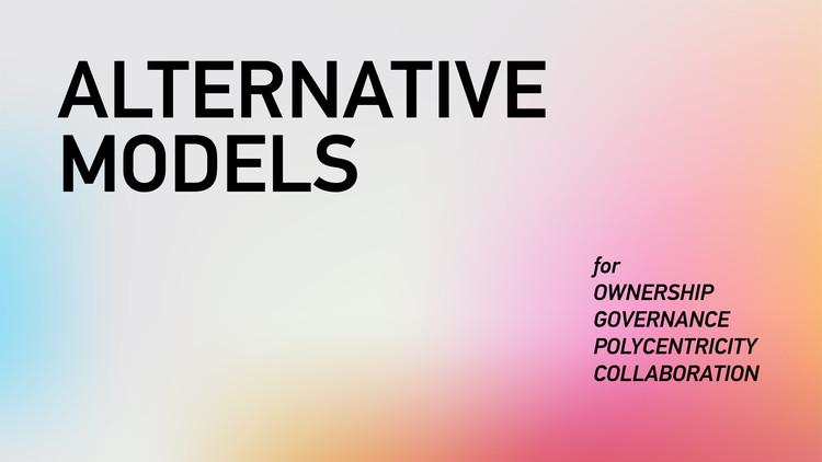 OPEN CALL: ALTERNATIVE MODELS FOR LIVING