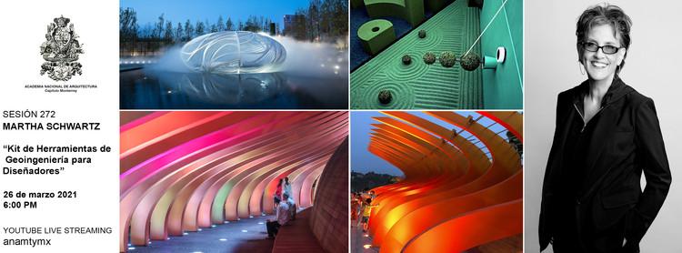 """Sesión 272. Martha Schwartz """"Kit de Herramientas de Geoingeniería para Diseñadores"""""""