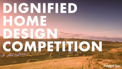 Dignified Home Design Competition: Open Call