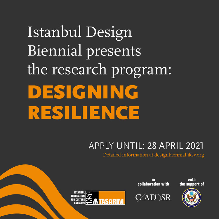 "Call for Submissions from the Istanbul Design Biennial: ""Designing Resilience"""
