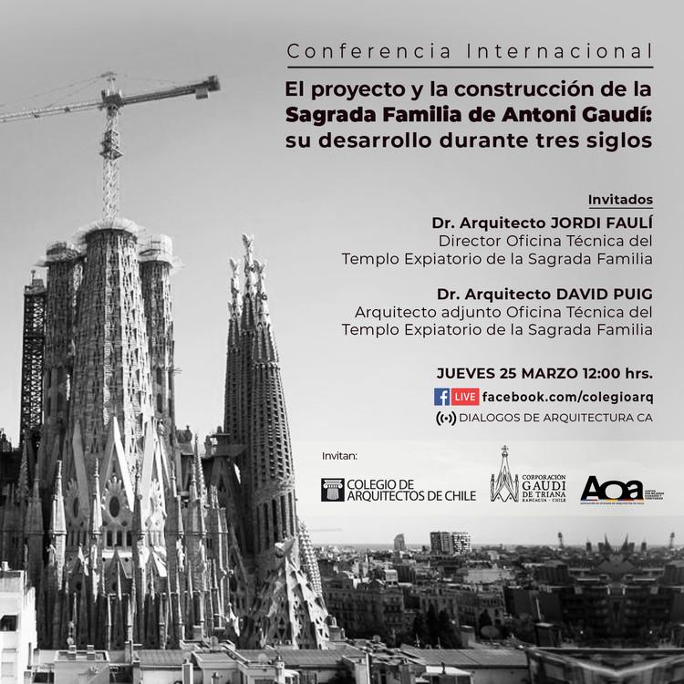 Conferencia Internacional: El proyecto y la construcción de la Sagrada Familia de Antoni Gaudí, Colegio de Arquitectos de Chile
