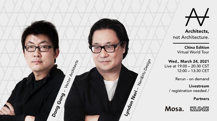 Virtual World Tour | China Event - Dong Gong & Lyndon Neri
