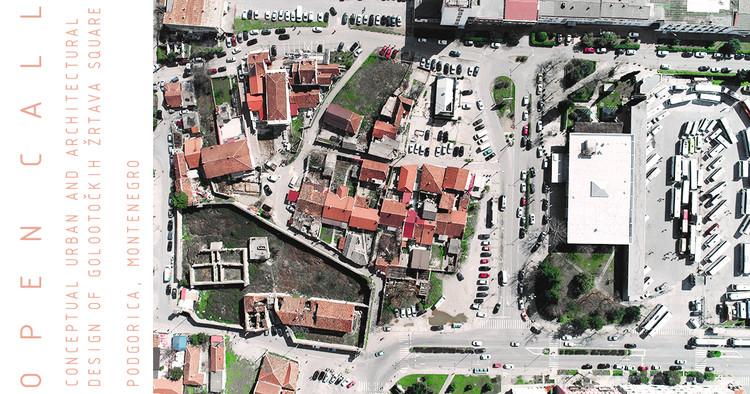 Open call: Competition for  Conceptual Urban and Architectural Design for Golootockih Zrtava Square in Podgorica