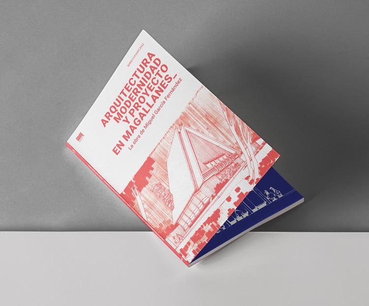 Arquitectura, modernidad y proyecto en Magallanes: La obra de Miguel García Fernández, Patricio Ortega Torres