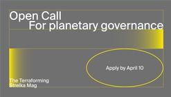 OPEN CALL: FOR PLANETARY GOVERNANCE