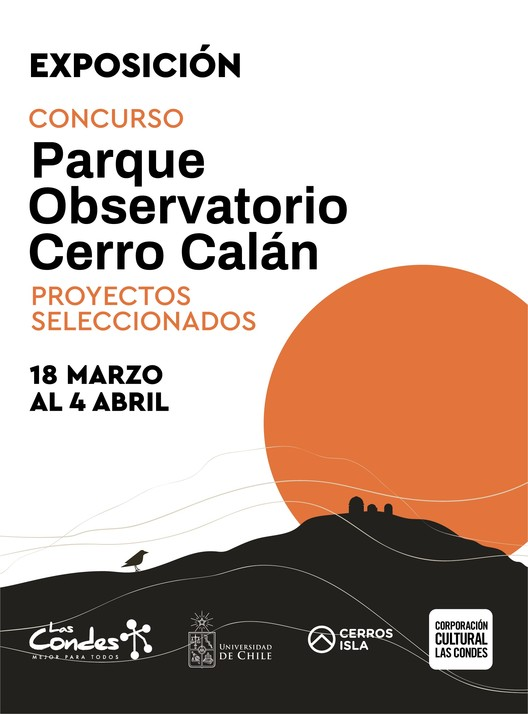 Exposición Concurso Parque Observatorio Cerro Calán, Corporacion Cultural de Las Condes