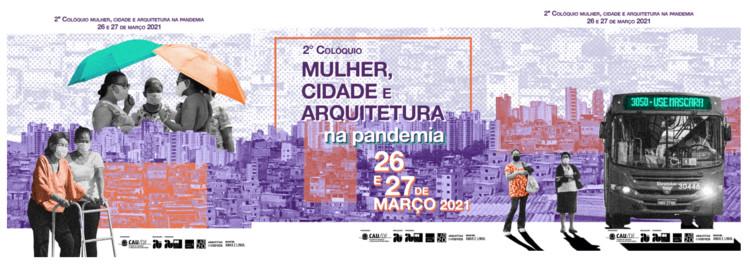 2º Colóquio: Mulher, Cidade e Arquitetura na Pandemia, 2º Colóquio: Mulher, Cidade e Arquitetura na Pandemia